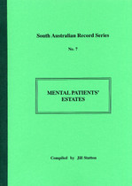 South Australian Record Series: No. 7 Mental Patients' Estates