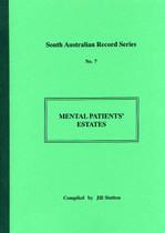 South Australian Record Series: No. 7 Mental Patients' Estates