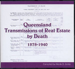 Queensland Transmissions of Real Estate by Death 1878-1940