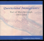Queensland Immigrants: Port of Maryborough 1861-1901