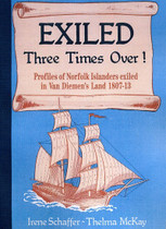 Exiled Three Times Over! Profiles of Norfolk Islanders Exiled in Van Diemens Land 1807-1813 (book)