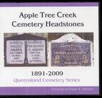 Queensland Cemetery Series: Apple Tree Creek Headstones 1891-2009