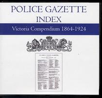 Victoria Police Gazette Index Compendium 1864-1924