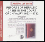 Reports of Heraldic Cases in The Court of Chivalry 1623-1732