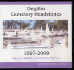 Queensland Cemetery Series: Degilbo Headstones 1897-2009
