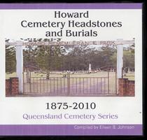 Queensland Cemetery Series: Howard Headstones and Burials 1875-2010