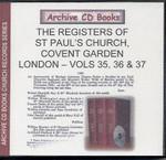 London Parish Registers: St Paul's Church, Covent Garden Volumes 35, 36 and 37