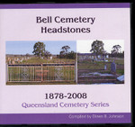 Queensland Cemetery Series: Bell Cemetery Headstones 1878-2008