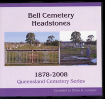 Queensland Cemetery Series: Bell Cemetery Headstones 1878-2008
