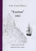 They Came Direct: Immigration Vessels to Queensland: Everton 1863