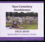 Queensland Cemetery Series: Tara Cemetery Headstones 1913-2010
