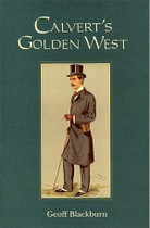 Calvert's Golden West: Albert Frederick Calvert, a Biography and Bibliography