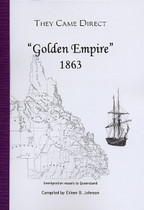 They Came Direct: Immigration Vessels to Queensland: Golden Empire 1863