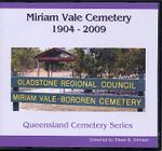 Queensland Cemetery Series: Miriam Vale Cemetery 1904-2009