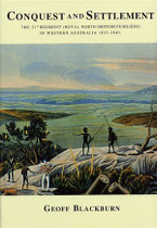 Conquest and Settlement: the 21st Regiment (Royal North British Fusiliers) in Western Australia 1833-1840