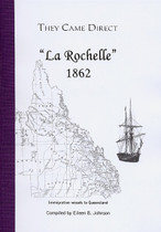 They Came Direct: Immigration Vessels to Queensland: La Rochelle 1862