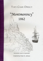 They Came Direct: Immigration Vessels to Queensland: Montmorency 1862