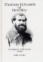 Thomas Edwards of Beverley: Immigrant, Policeman, Settler (hardcover)