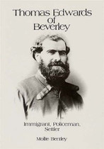 Thomas Edwards of Beverley: Immigrant, Policeman, Settler (softcover)