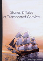 Stories and Tales of the Transported Convicts
