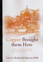 Copper Brought Them Here: Pioneers Buried in the Kadina, Moonta and Wallaroo Cemeteries