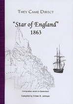 They Came Direct: Immigration Vessels to Queensland: Star of England 1863
