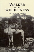 Walker in the Wilderness: The Life of R.J. Anketell