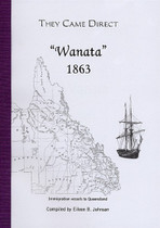 They Came Direct: Immigration Vessels to Queensland: Wanata 1863