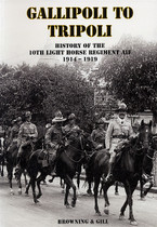 Gallipoli to Tripoli: History of the 10th Light Horse Regiment AIF 1914-1919
