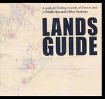 Lands Guide: A Guide to Finding Records of Crown Land at Public Record Office of Victoria - CD