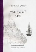 They Came Direct: Immigration Vessels to Queensland: Whirlwind 1862