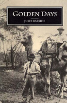 Golden Days: Being Memoirs and Reminiscences of the Goldfields of Western Australia