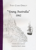 They Came Direct: Immigration Vessels to Queensland: Young Australia 1862