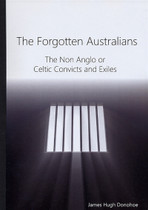 The Forgotten Australians: The Non-Anglo or Celtic Convicts and Exiles