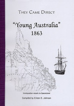 They Came Direct: Immigration Vessels to Queensland: Young Australia 1863
