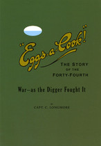 """Eggs-a-Cook!"" The Story of the Forty-Fourth: War as the Digger Fought It"