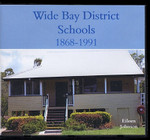 Wide Bay District Schools, Queensland 1868-1991
