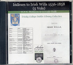 Indexes to Irish Wills 1536-1858