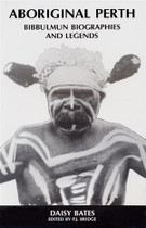 Aboriginal Perth: Bibbulmun Biographies and Legends