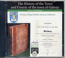 The History of the Town and County of the Town of Galway