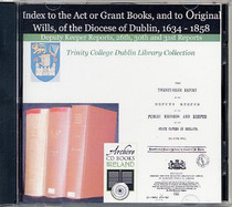 Index to the Act or Grant Books and to Original Wills of the Diocese of Dublin 1634-1858
