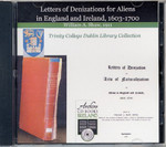 Letters of Denizations for Aliens in England and Ireland 1603-1700