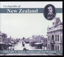 Cyclopedia of New Zealand Volume 5: Nelson, Marlborough and Westland Provincial Districts