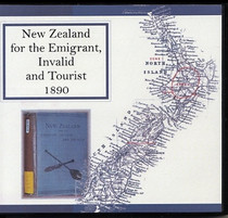 New Zealand for the Emigrant, Invalid and Tourist 1890
