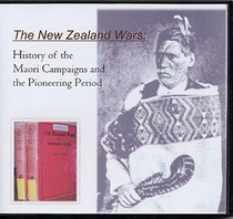 The New Zealand Wars: History of the Maori Campaigns and the Pioneering Period