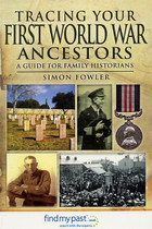 Tracing Your First World War Ancestors: A Guide for Family Historians