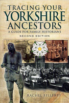 Tracing Your Yorkshire Ancestors: A Guide for Family Historians