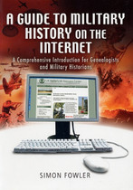 A Guide to Military History on the Internet: A Comprehensive Introduction for Genealogists and Military Historians