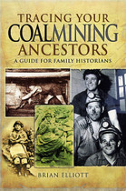 Tracing Your Coalmining Ancestors: A Guide for Family Historians
