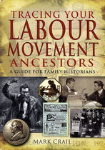 Tracing Your Labour Movement Ancestors: A Guide for Family Historians